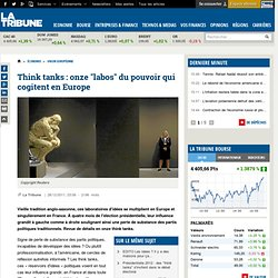 "Think tanks : 11 ""labos"" du pouvoir qui cogitent en Europe"