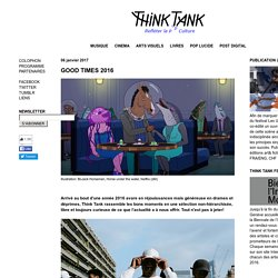 Think Tank: GOOD TIMES 2016