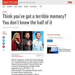 Think you've got a terrible memory? You don't know the half of it