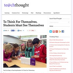 To Think For Themselves, Students Must See Themselves