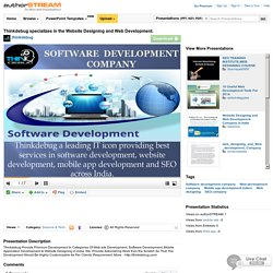 Thinkdebug Specializes in the Website Designing And Web Developmen..