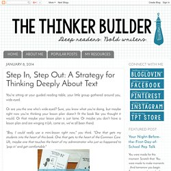 The Thinker Builder: Step In, Step Out: A Strategy for Thinking Deeply About Text