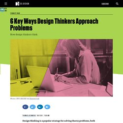 6 Key Ways Design Thinkers Approach Problems