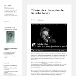 Thinkerview : Interview de Natacha Polony