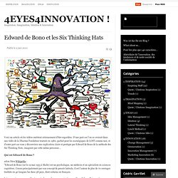 Edward de Bono et les Six Thinking Hats « 4EYES4INNOVATION !