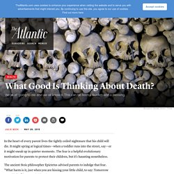 What Good Is Thinking About Death?