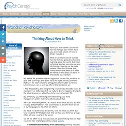 » Thinking About How to Think - World of Psychology