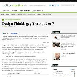 Design Thinking: ¿ Y eso qué es ?