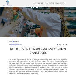 Rapid Design Thinking Against Covid-19 Challenges