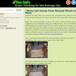 Green Thinking for the Average Joe » Blog Archive Stray Cat House from Reused Wood and Mess - Green Thinking for the Average Joe
