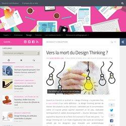 Vers la mort du Design Thinking ? - Les cahiers de l'innovation