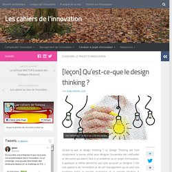 [leçon] Qu'est-ce-que le design thinking ? - Les cahiers de l'innovation