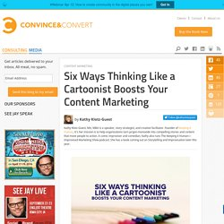 Six Ways Thinking Like a Cartoonist Boosts Your Content Marketing