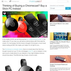 Thinking of Buying a Chromecast? Buy a Stick PC Instead