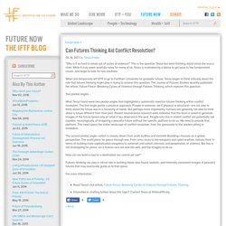 Envisioning Peace: Can Futures Thinking Aid Conflict Resolution?