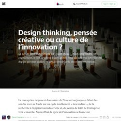 Design thinking, pensée créative ou culture de l'innovation ?