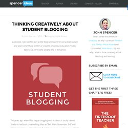 Thinking Creatively About Student Blogging John Spencer