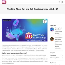 Thinking About Buy and Sell Cryptocurrency with B4U? - Blog B4U Wallet