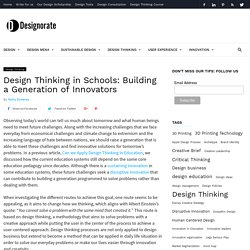 Design Thinking in Schools: Building a Generation of Innovators