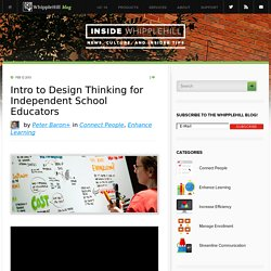 Intro to Design Thinking for Independent School Educators