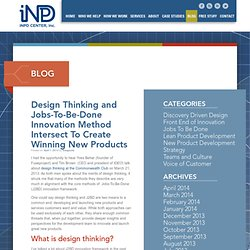 Design Thinking and Jobs-To-Be-Done Innovation Method Intersect To Create Winning New Products