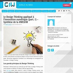 Le Design Thinking appliqué à l'innovation numérique (part. I) – Synthèse de la #MCGIW