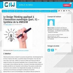 Le Design Thinking appliqué à l'innovation numérique (part. II) – Synthèse de la #MCGIW