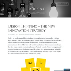 Design Thinking – The New Innovation Strategy – Leader In U