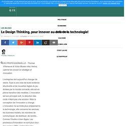 Thomas Villeneuve: Le Design Thinking, pour innover au-delà de la technologie!