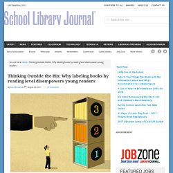 Thinking Outside the Bin: Why labeling books by reading level disempowers young readers