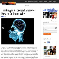 Thinking in a Foreign Language: How to Do It and Why