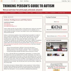 THINKING PERSON'S GUIDE TO AUTISM: Autism: Feeding Issues and Picky Eaters