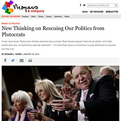 New Thinking on Rescuing Our Politics from Plutocrats - BillMoyers.com