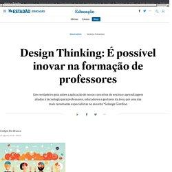 Design Thinking: É possível inovar na formação de professores