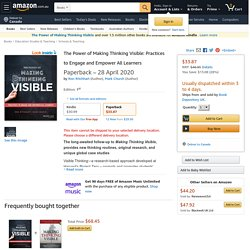 The Power of Making Thinking Visible: Practices to Engage and Empower All Learners: Ritchhart, Ron, Church, Mark: Amazon.com.au: Books
