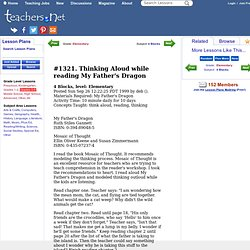 Lesson Plans: Thinking Aloud while reading My Father's Dragon (Elementary, 4 Blocks)