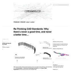 Re-Thinking CAD Standards: Why there's never a good time, and never a better time…