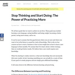 Stop Thinking and Start Doing: The Power of Practicing More