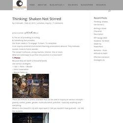 Thinking: Shaken Not Stirred
