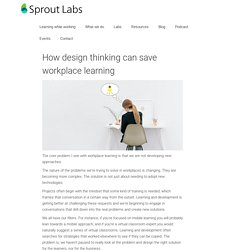 How design thinking can save workplace learning
