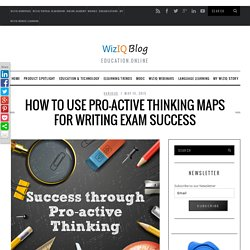 How To Use Pro-active Thinking Maps For Writing Exam Success - Official WizIQ Teach Blog