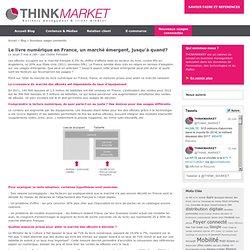 Le livre numérique en France, un marché émergent, jusqu'à quand?
