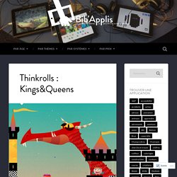 Thinkrolls : Kings&Queens – Bib'Applis