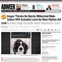 Imgur Thinks Its Nerdy Millennial Male Users Will Actually Love Its New Native Ad Unit