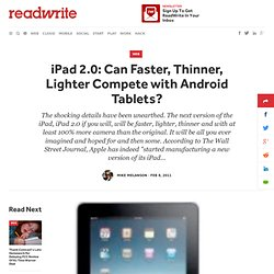 iPad 2.0: Can Faster, Thinner, Lighter Compete with Android Tablets?