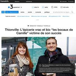 """Thionville: L'épicerie vrac et bio """"les bocaux de Camille"""" victime de son succès"""