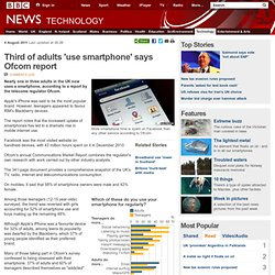 Third of adults 'use smartphone' says Ofcom report