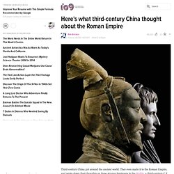 Here's what third-century China thought about the Roman Empire