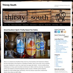 Great Southern Spirit: Firefly Sweet Tea Vodka