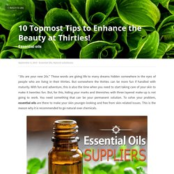 10 Topmost Tips to Enhance the Beauty at Thirties! - Essential Oils Natural substitutes
